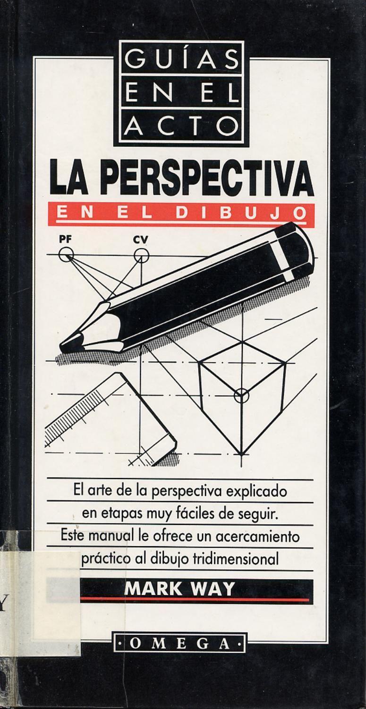 Guias En El Acto La Perspectiva En El Dibujo El Arte De La Perspectiva Explicado En Etapas Clases De Dibujo Libros De Dibujo Pdf Como Dibujar En Perspectiva