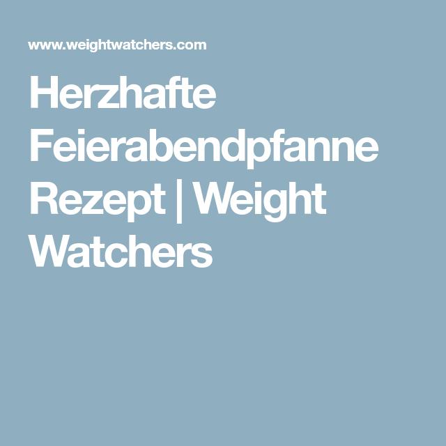 Herzhafte Feierabendpfanne Rezept | Weight Watchers