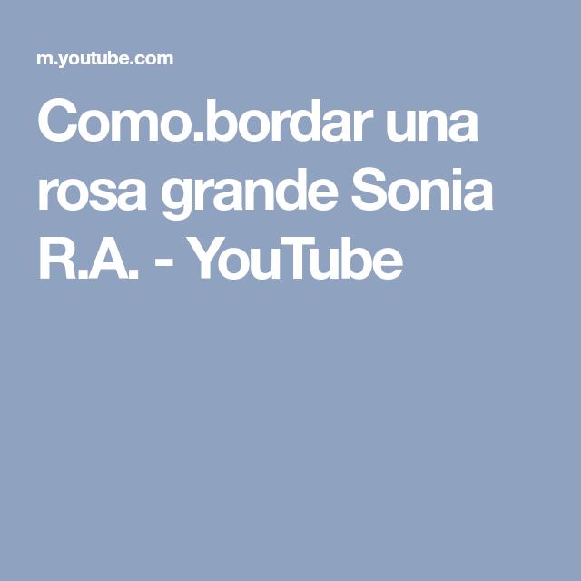 Como.bordar una rosa grande Sonia R.A. - YouTube