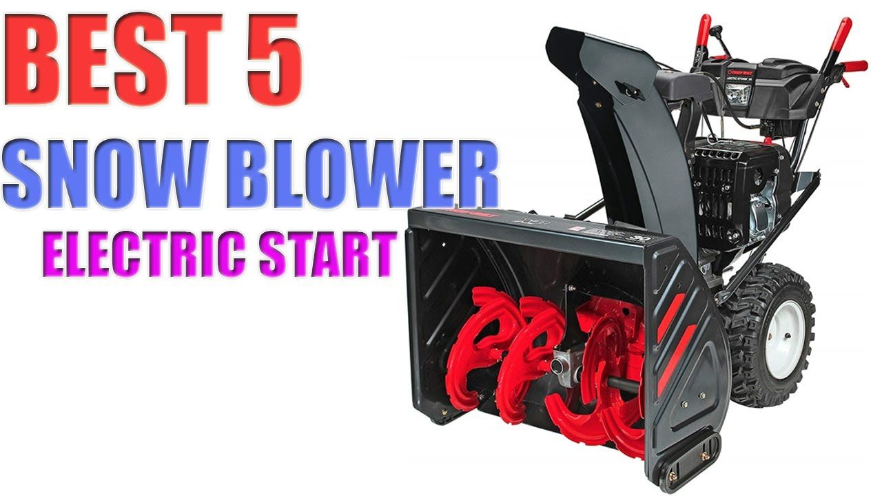 5 best snowblowers with electric start in 2020 snow