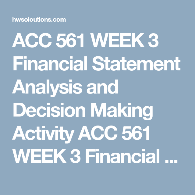 Acc  Week  Financial Statement Analysis And Decision Making