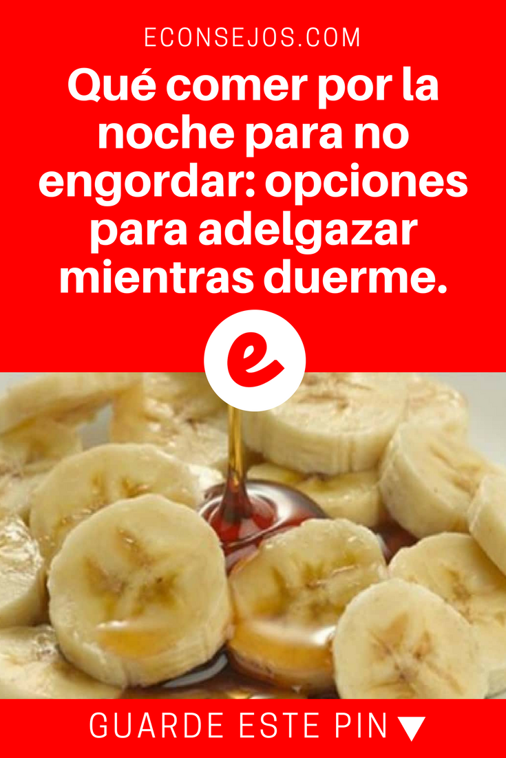 Qu Comer Por La Noche Para No Engordar Opciones Para Adelgazar  ~ Adelgazar Comiendo De Todo Pero Poco