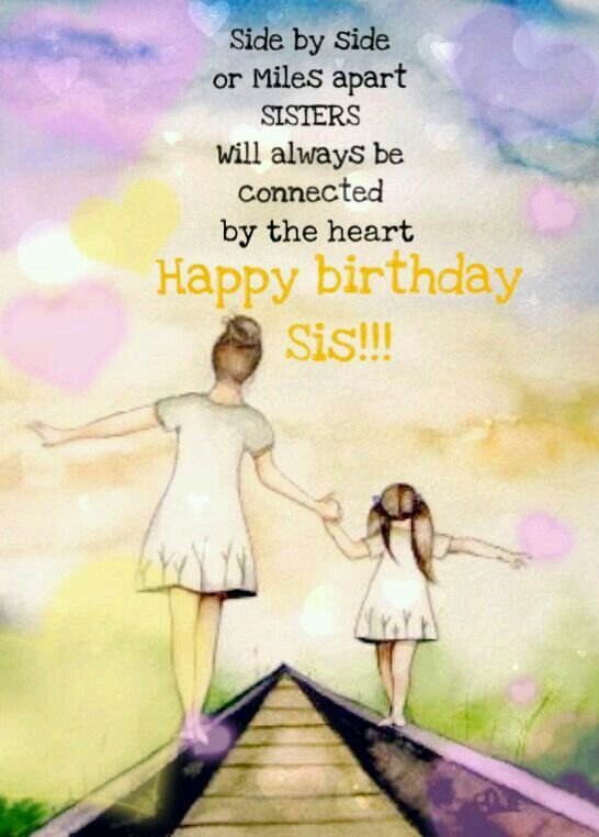 Pin By Theresa Boone Gleason On Birthdays Happy Birthday Sister Quotes Happy Birthday Sis Birthday Greetings For Sister