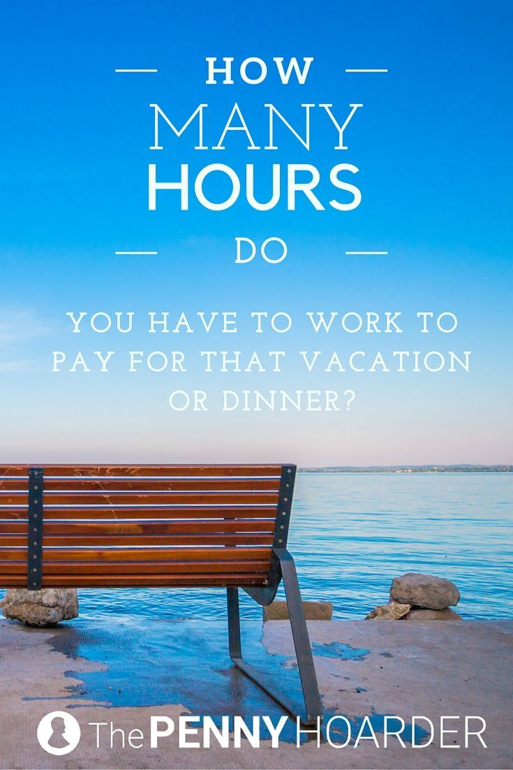How many hours do you have to work to pay for that