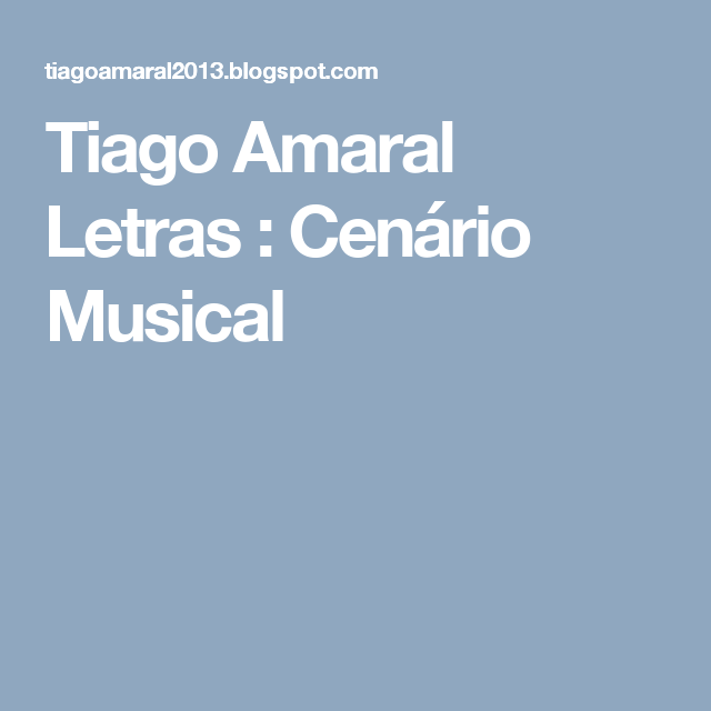 Tiago Amaral Letras : Cenário Musical