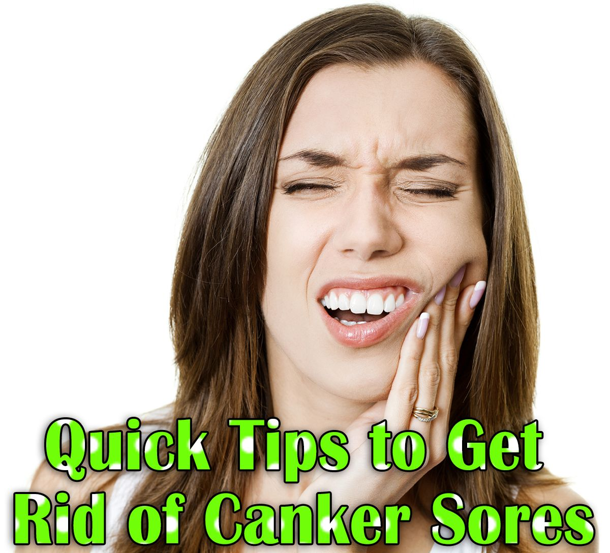 Quick Tips To Get Rid Of Canker Sores