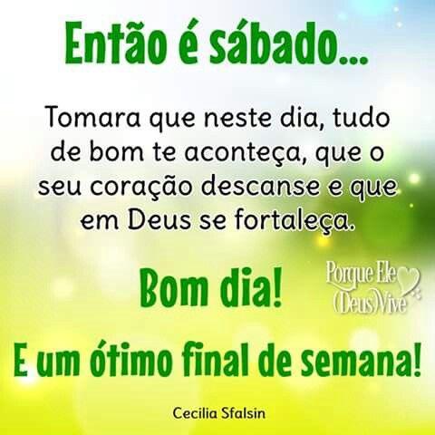 Bom Dia E Sabado Com Imagens Imagens De Bom Dia De Sabado