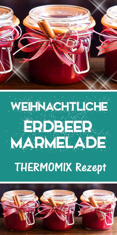 Weihnachtliche Erdbeermarmelade. Thermomix Rezept.