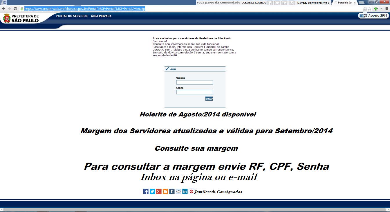 Srs. Servidores - PMSP Está disponível a NOVA MARGEM válida para contratações de novos empréstimos consignados com a integração com a folha de Agosto/2014, atualizada e válida para o mês de Setembro/2014