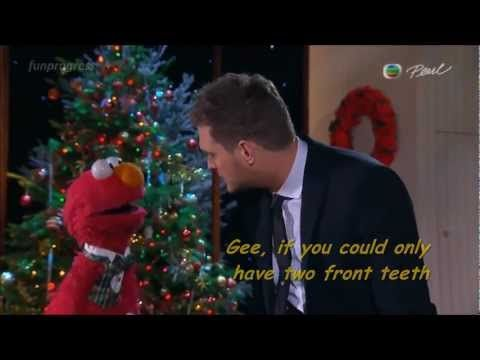 All I Want For Christmas Is My Two Front Teeth Elmo Michael Buble Lyrics Live 2012 Michael Buble Lyrics Michael Buble Teeth