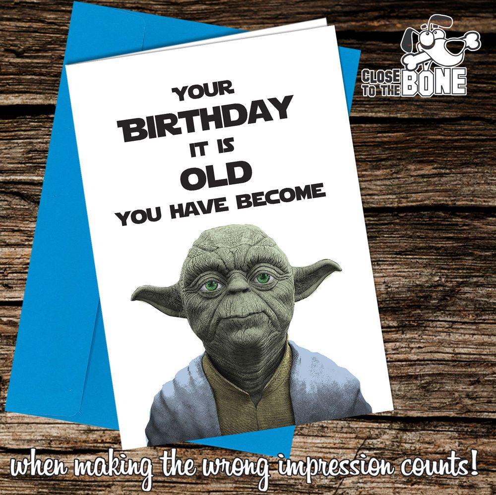 #17 YODA STAR WARS BIRTHDAY CARD ADULT FRIEND FAMILY HUMOUR Funny Rude  | eBay