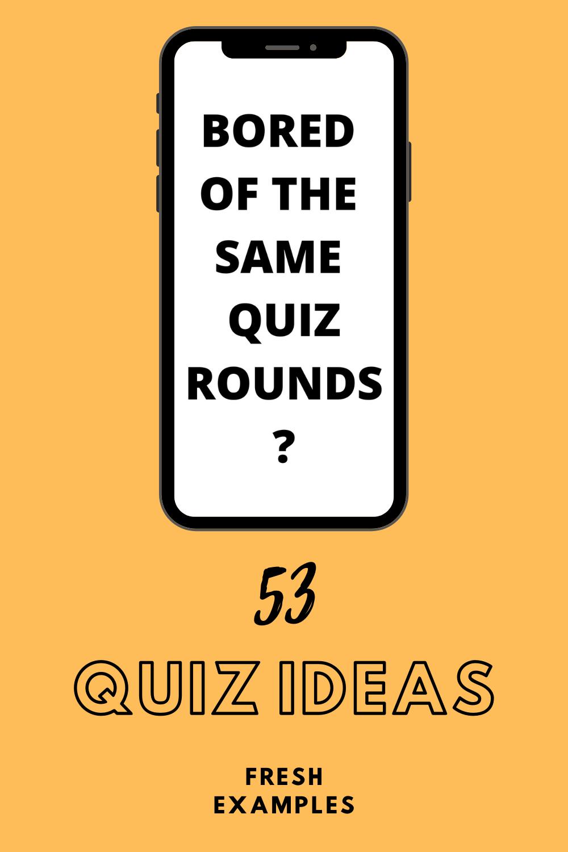 Quiz Round Ideas 53 Quick, Fun & Easy Examples in 2020