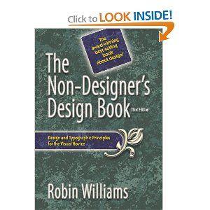 The Non Designer S Design Book 3rd Edition Robin Williams 9780321534040 Amazon Com Books Book Design Typographic Principles Books