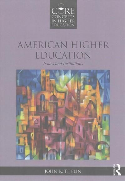 American Higher Education: Issues and Institutions