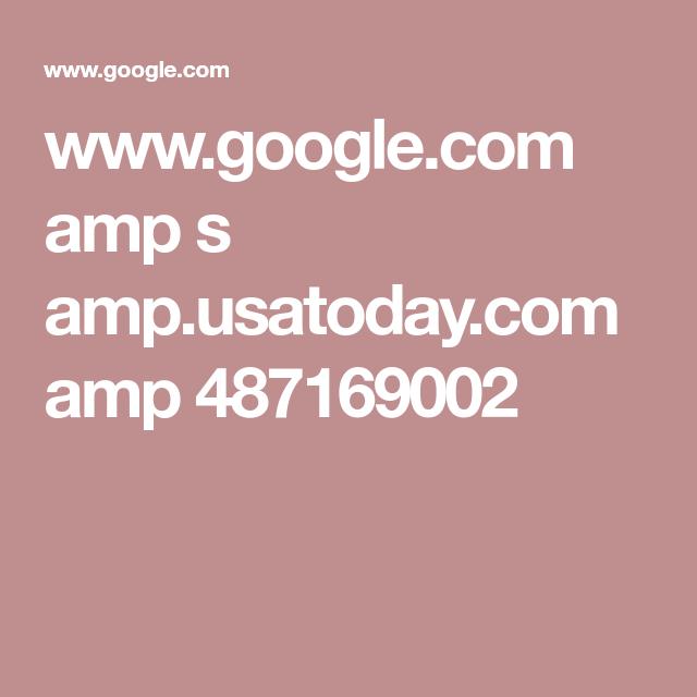 www.google.com amp s amp.usatoday.com amp 487169002