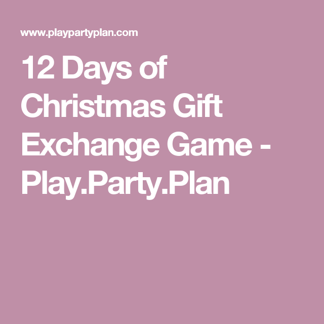 12 Days Of Christmas Party Gift Exchange Game Christmas Gift Exchange Party Christmas Gift Exchange Christmas Gift Exchange Games