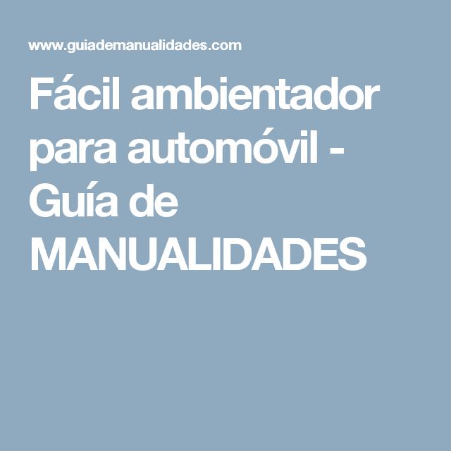 Fácil ambientador para automóvil - Guía de MANUALIDADES