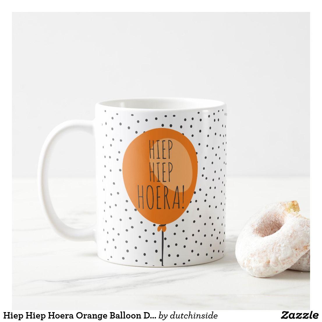 Hiep Hiep Hoera Orange Balloon Dutch Birthday Gift Coffee