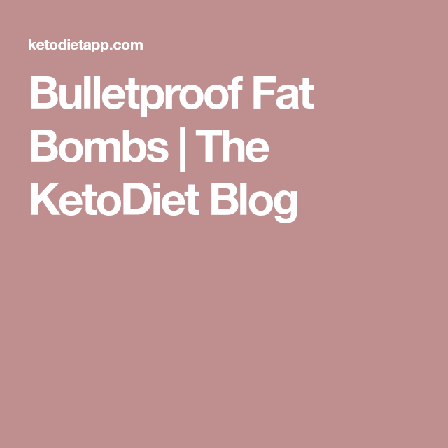 Bulletproof Fat Bombs | The KetoDiet Blog