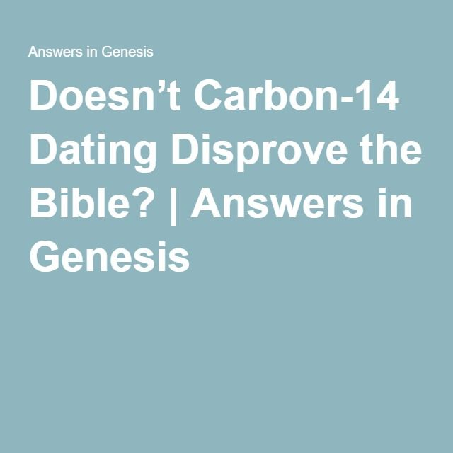 Biblical answers to carbon dating