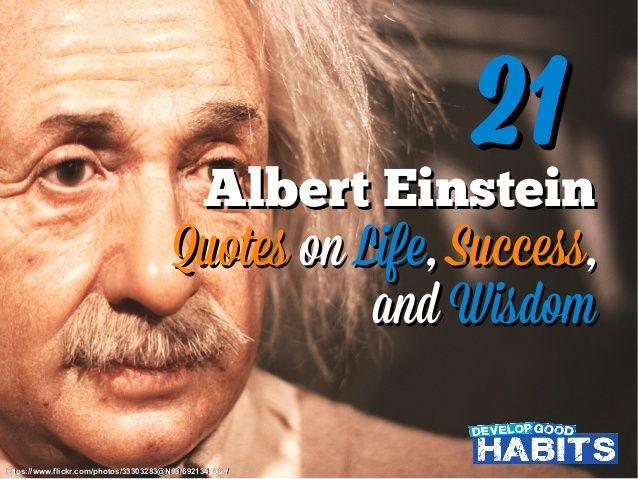 21 Albert Einstein Quotes On Life Success And Wisdom By Steve Scott