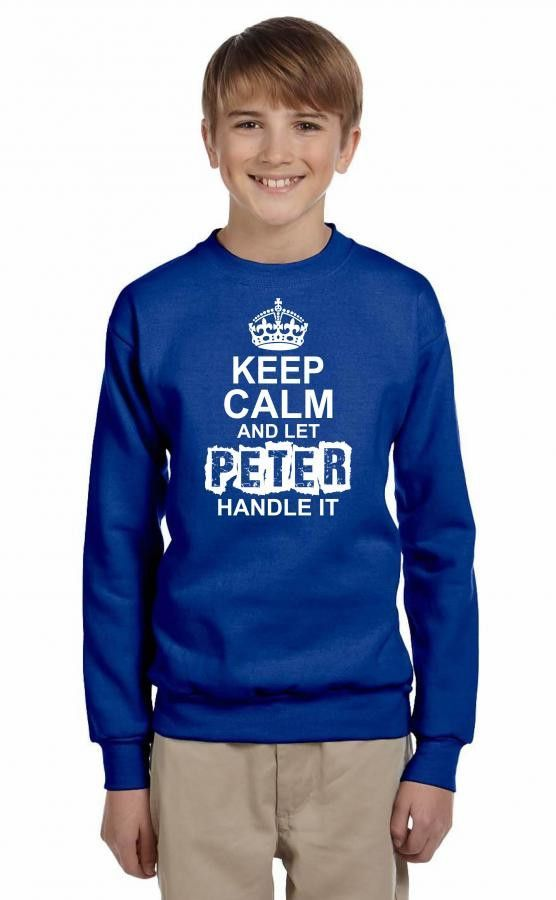 keep calm and let peter handle it 1 Youth Sweatshirt