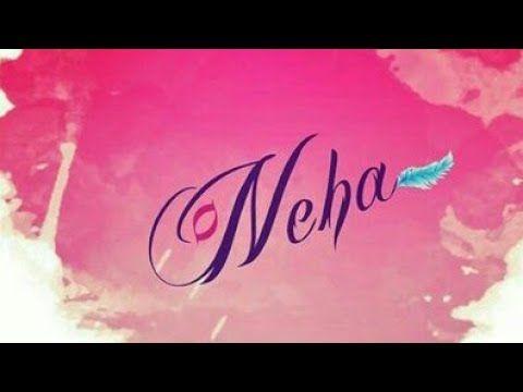 Neha Name Whatsapp Status Video Babu Youtube Name Wallpaper Your Name Wallpaper Name Quotes