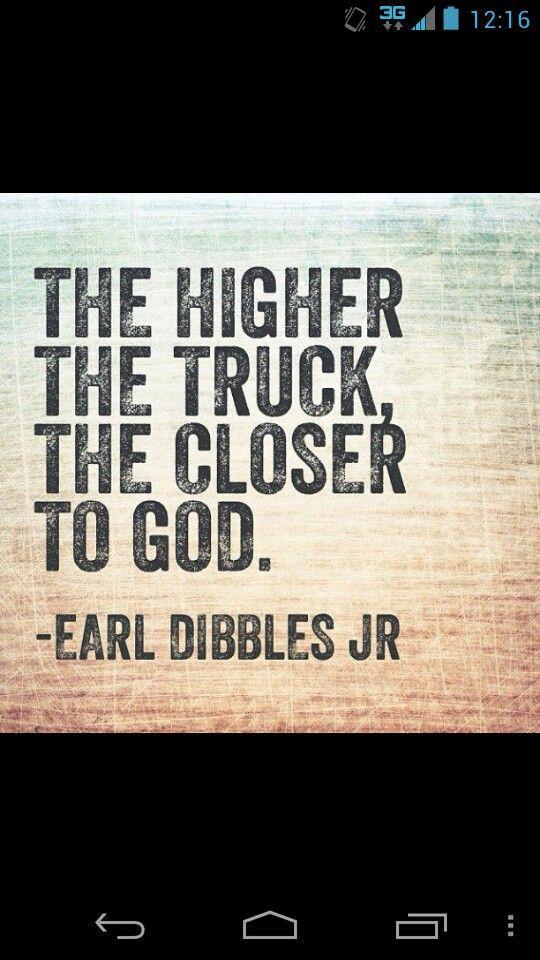 Higher The Truck The Closer To God Earl Dibbles Jr Pinterest