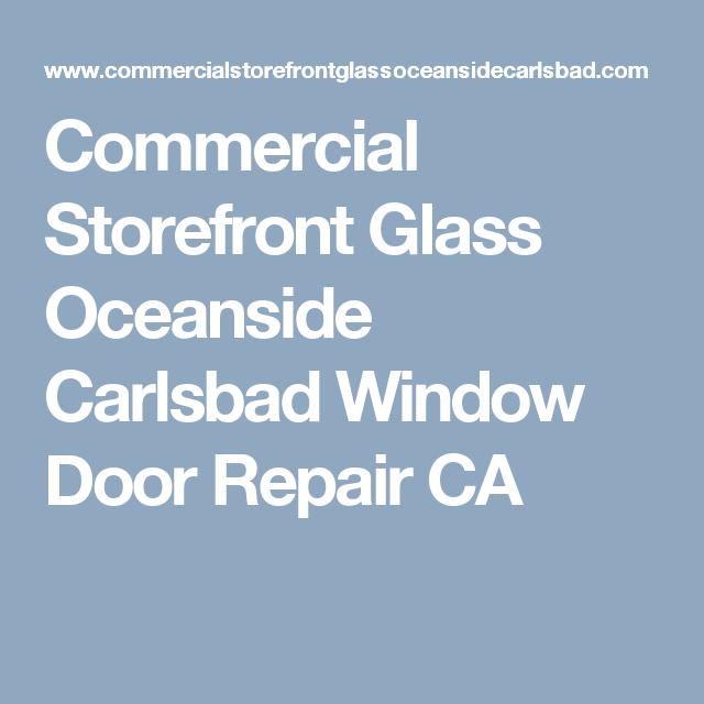 Commercial Storefront Glass Oceanside Carlsbad Window Door
