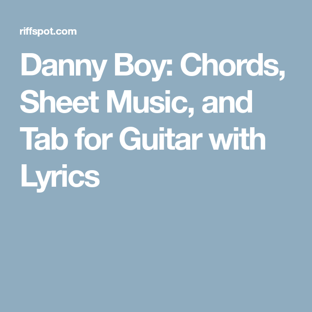 Danny Boy Chords Sheet Music And Tab For Guitar With Lyrics