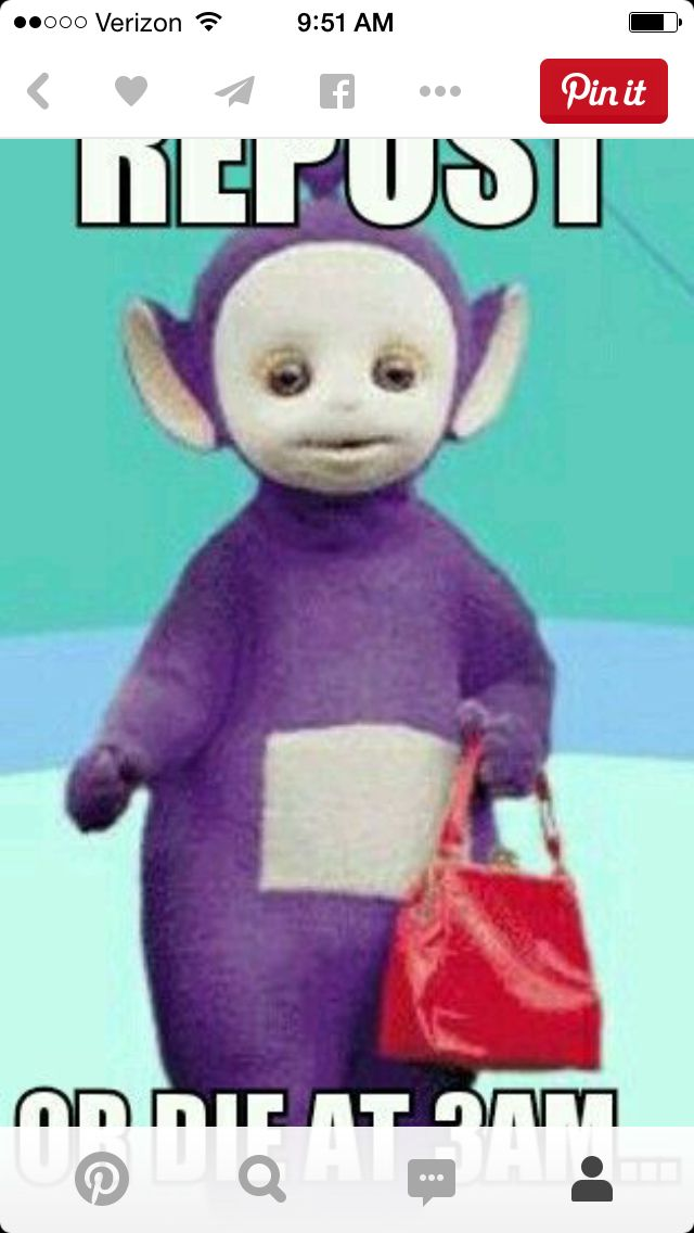 Darling That Is A Teletubby Holding Handbag How In The Name Of Zeus Would All Things Kill You