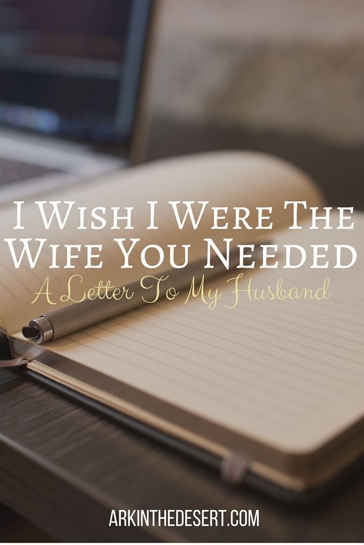 I Wish I Were The Wife You Needed A Letter To My Husband | Blog