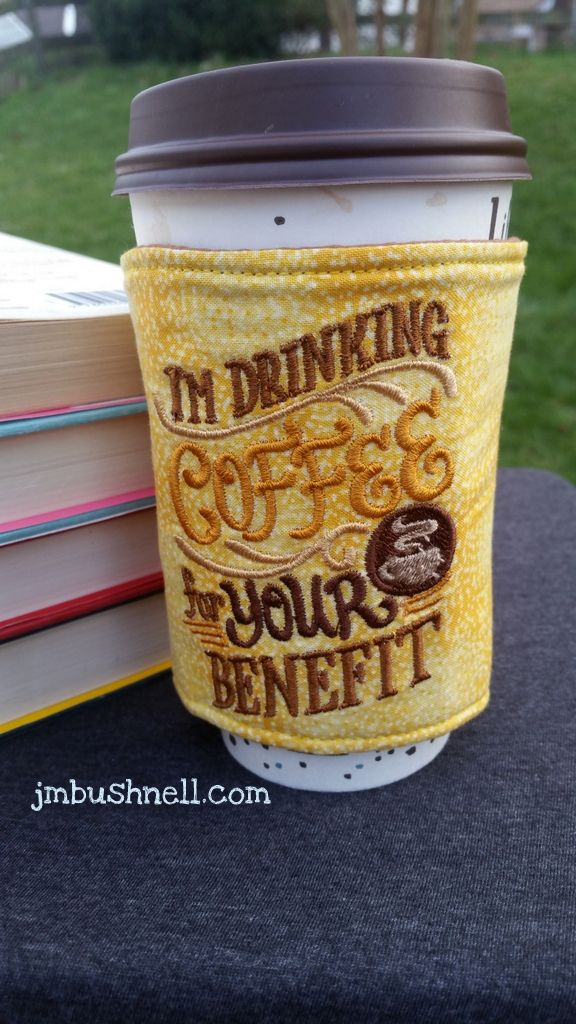 I'm Drinking Coffee for Your Benefit Cozy to Go Cup Wrap