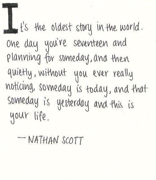 High School Quotes One Tree Hill  Words To Live Pinterest  Senior Quotes Tvs