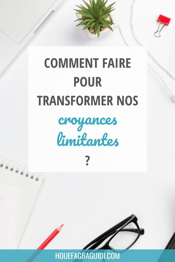 Comment Faire Pour Transformer Nos Croyances Limitantes Citations Blog Faire Soi Meme Objectifs De Vie