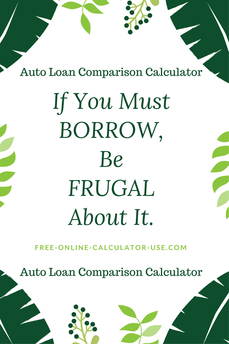 Auto Loan Comparison Calculator for Discovering Optimum