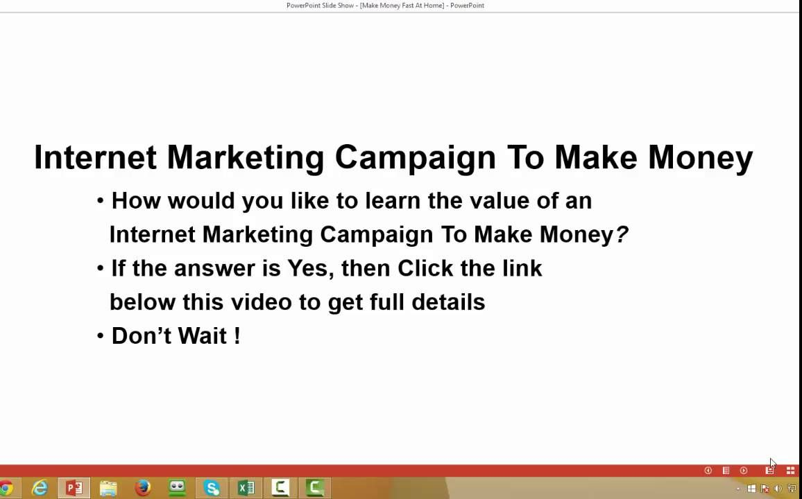 Learn The Value Of An Internet Marketing Campaign To Make Money
