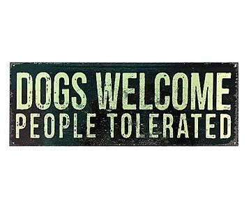 Placa Decorativa Dogs Welcome People Tolerated - 38x14cm