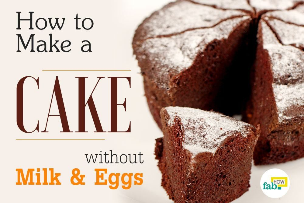 How to Make a Cake without Milk and Eggs | Cake recipes ...