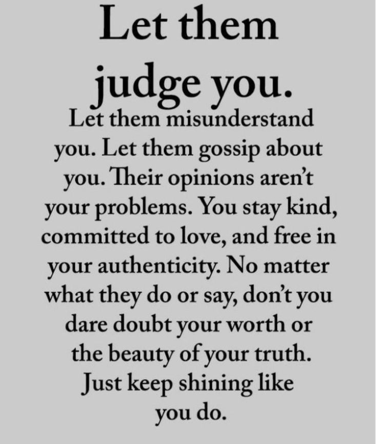 Be Original And Keep Shining Judgement Misunderstand Gossip Opinions Kindness Authenticity Nomatterwhat Words Positive Quotes Motivational Quotes
