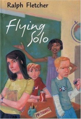 Flying Solo/Ralph Fletcher.  CMC Middle Grade Fic Fle
