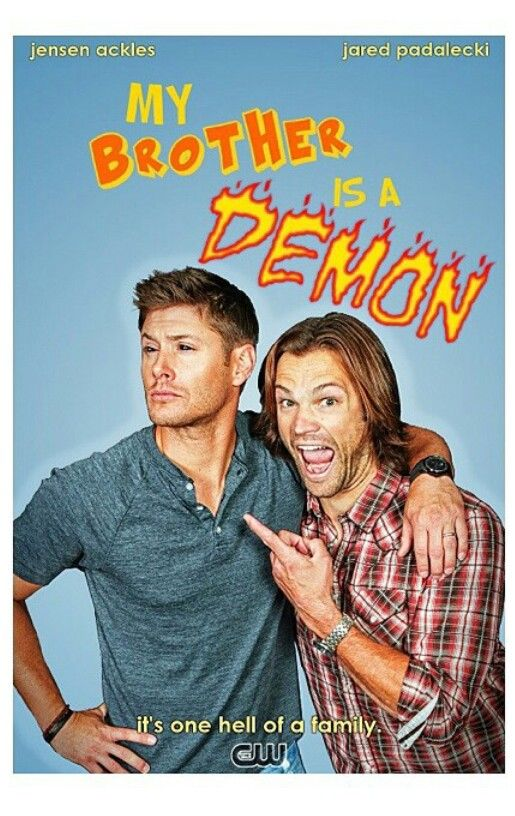 My brother's a demon. #Supernatural #SPN