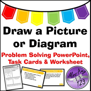 Draw A Picture Or Diagram Problem Solving Powerpoint Task Cards And Worksheet Problem Solving Task Cards Solving