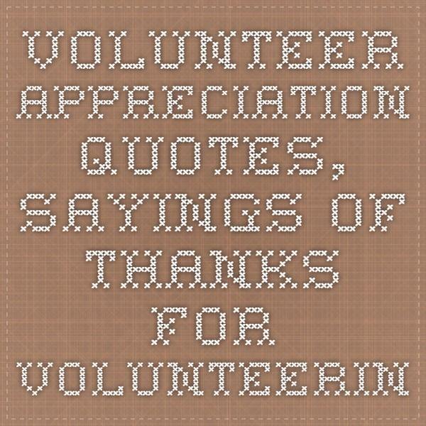 Volunteer Appreciation Quotes, Sayings of Thanks for Volunteering ...