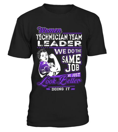 Technician Team Leader Women Technician Team Leader We Do The