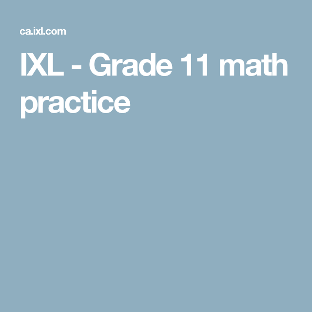 IXL - Grade 11 math practice   School ideas   Pinterest
