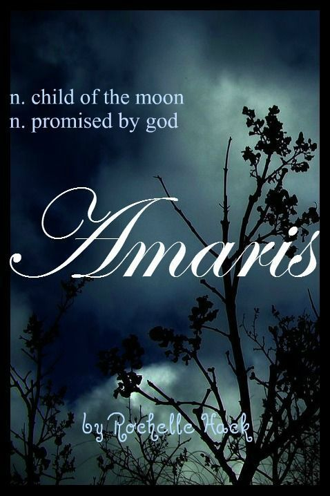 Baby Girl Name: Amaris. Meaning: Child of the Moon; Promised by God. (Ronan'