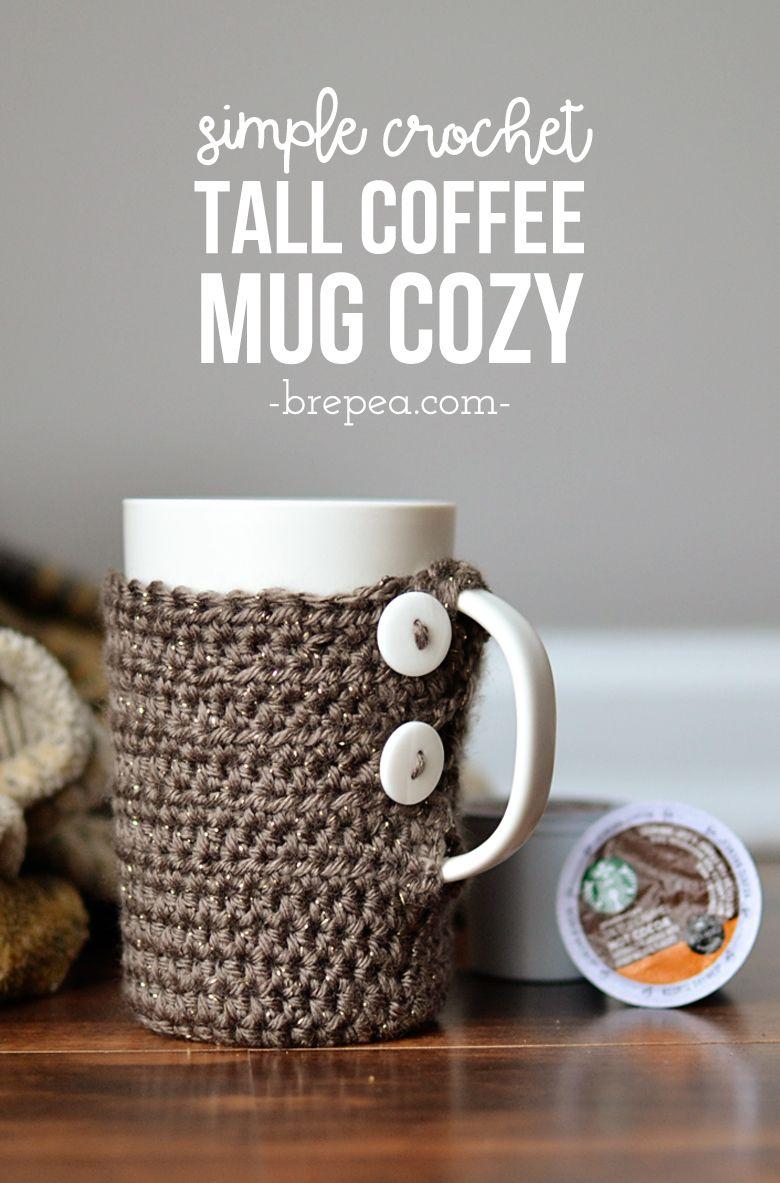 Simple Crochet Tall Coffee Mug Cozy | Bre Pea Posts | Pinterest ...