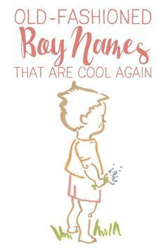Old-Fashioned Boy Names That Are Cool Again | g babies boys