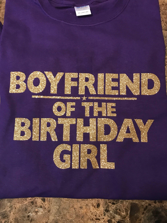 Boyfriend Of The Birthday Girl Shirt By VinylDesignsByKim On Etsy